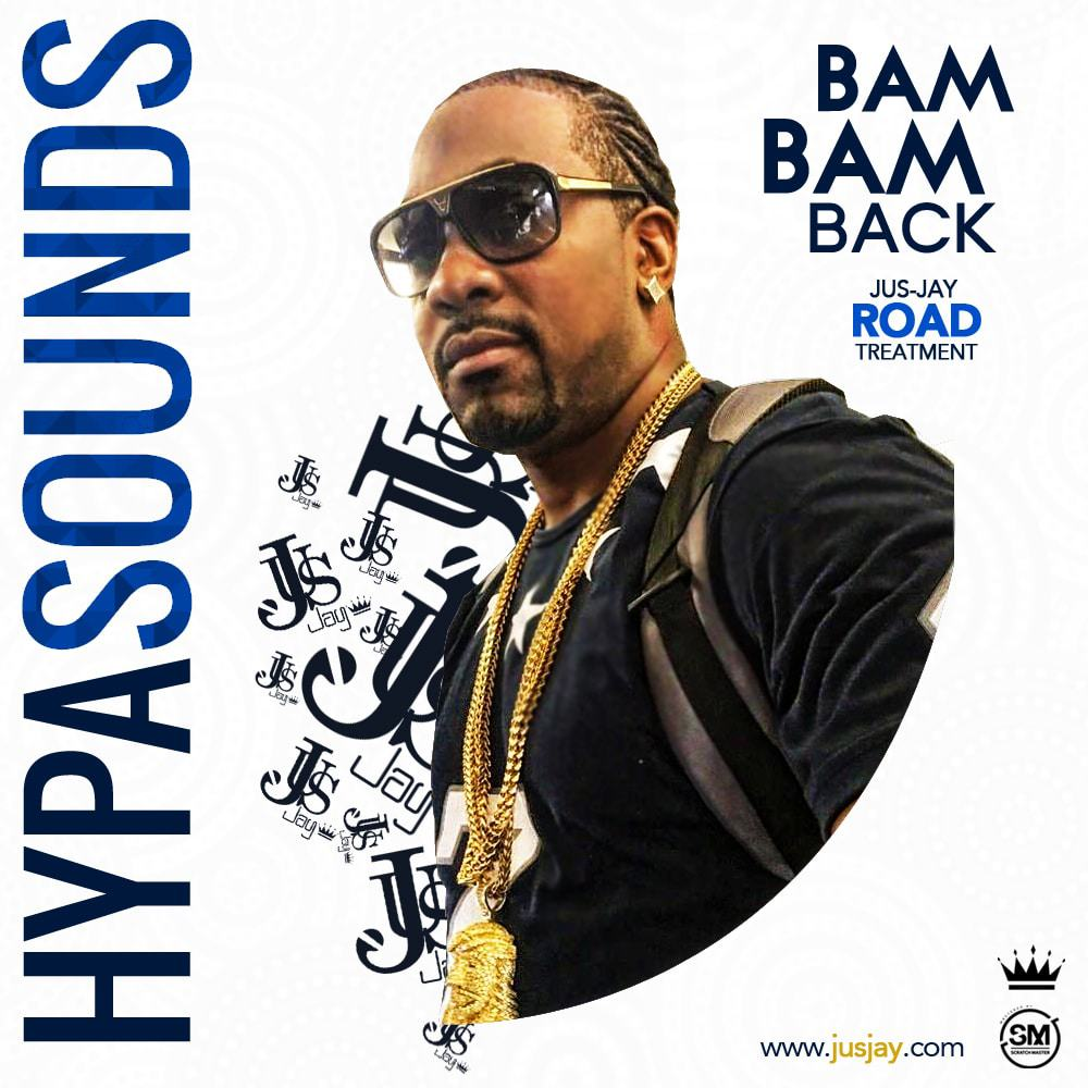 Hypasounds - Bam Bam Back (Jus-Jay Road Treatment)