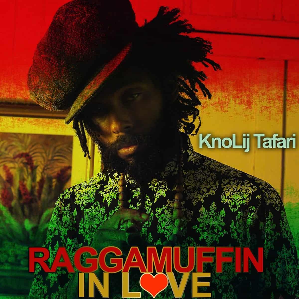 KnoLij Tafari - Ragamuffin Love - Prod By Muzic House