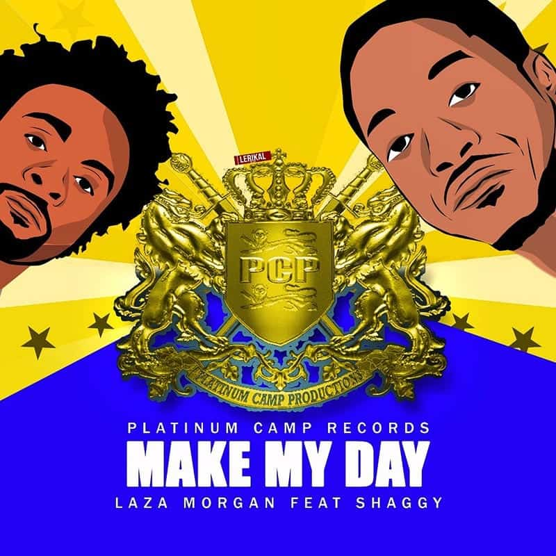 Laza Morgan ft Shaggy - Make My Day - Platinum Camp Records