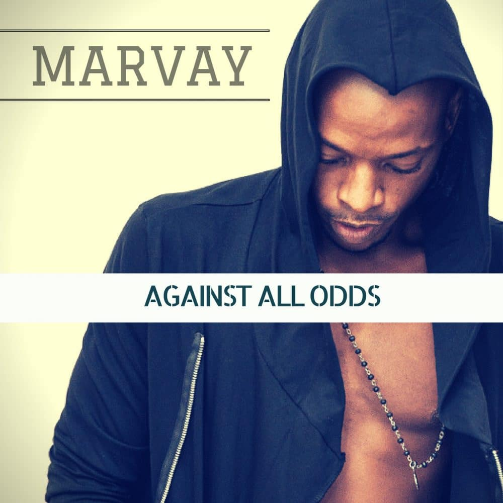 Marvay - Against All Odds - Prod by De Red Boyz