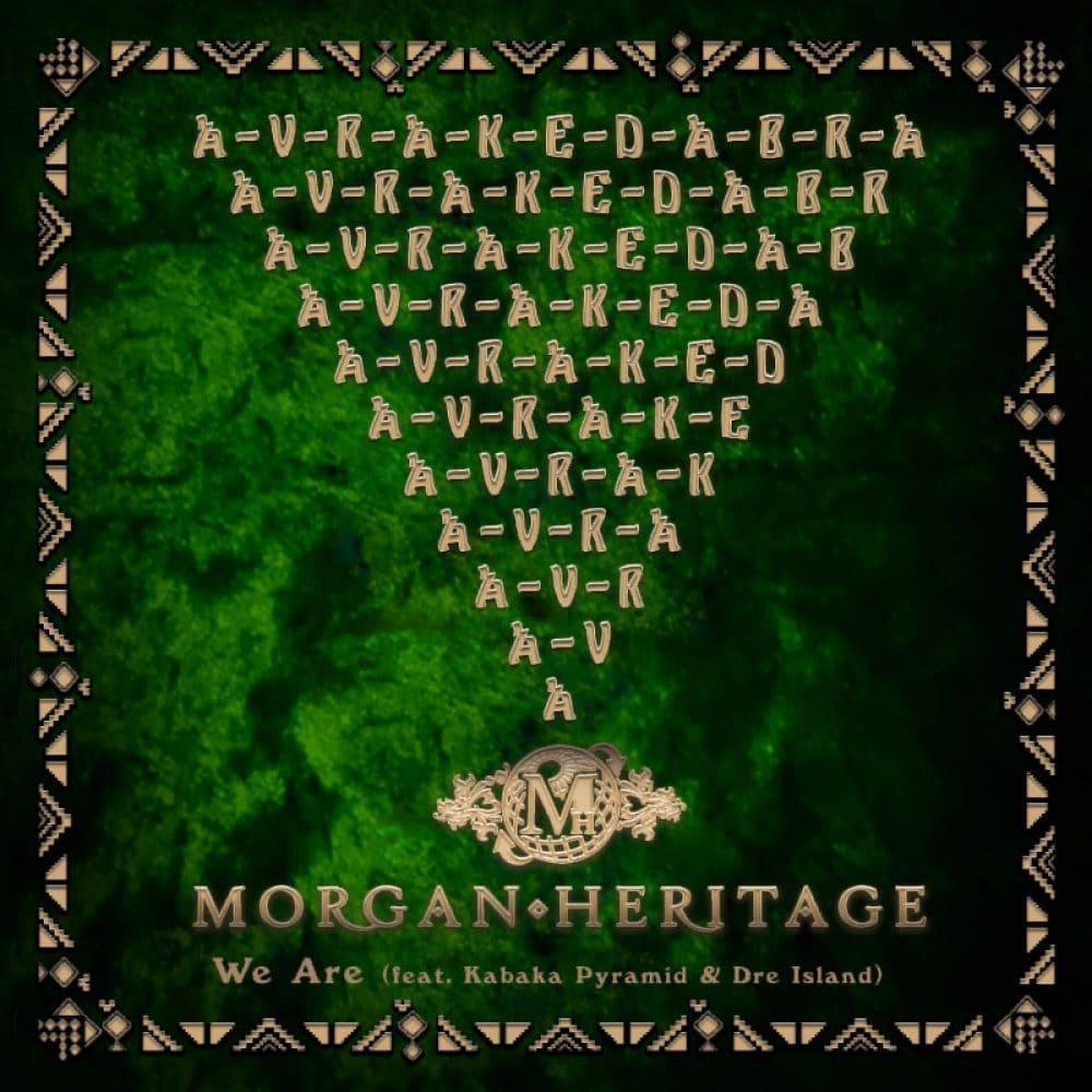 Morgan Heritage - We Are feat. Kabaka Pyramid & Dre Island