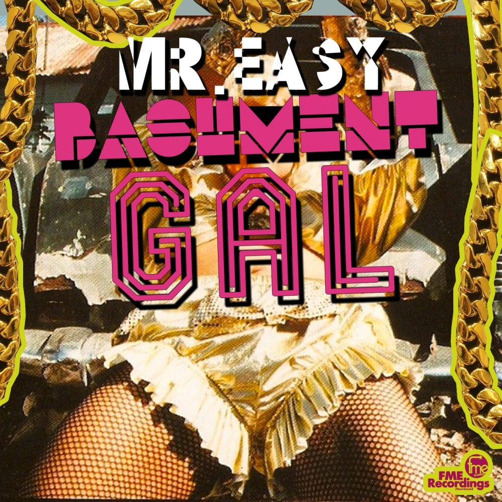 Mr Easy - Bashment Gal - FME Recordings