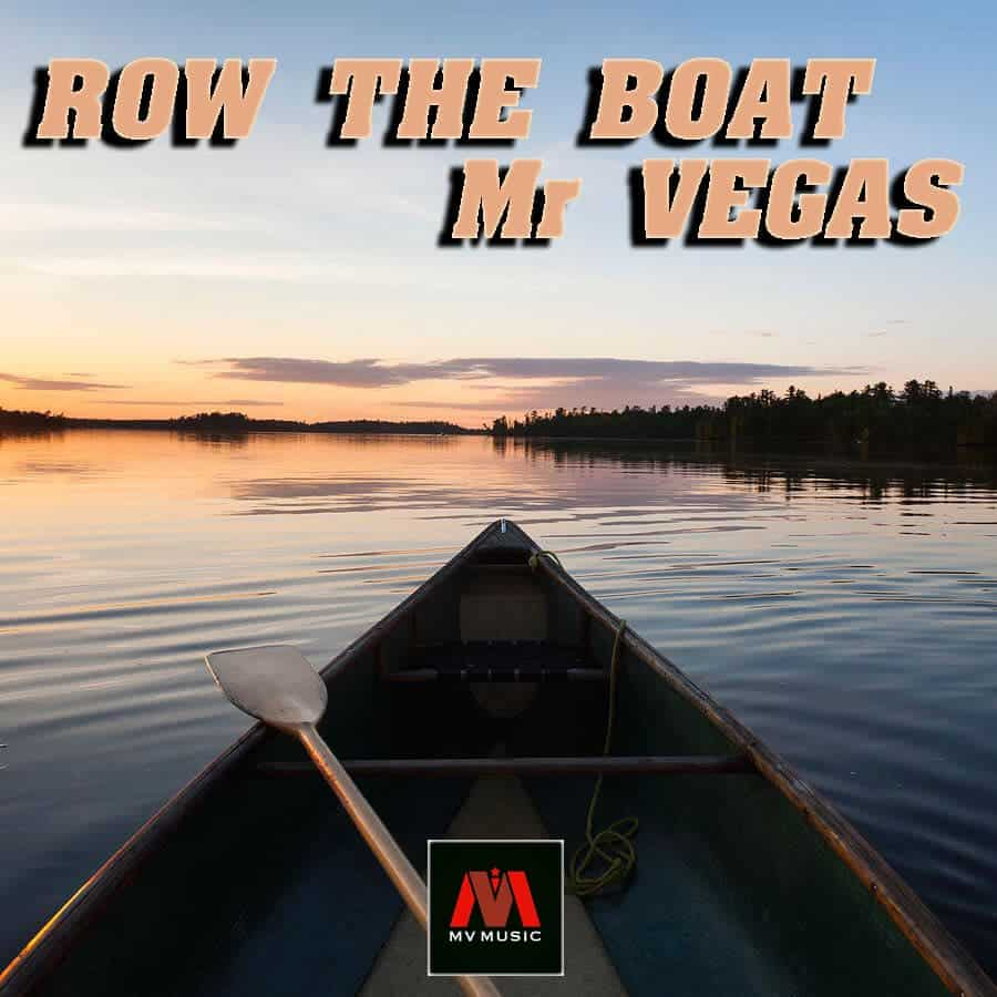 Mr Vegas - Row The Boat - MV Music