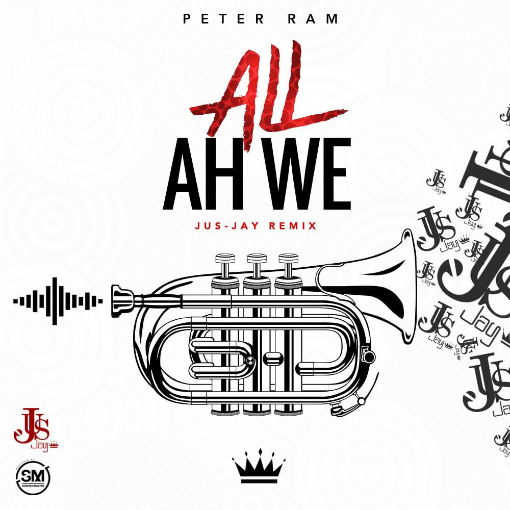 Peter Ram - All Ah We (Jus-Jay Remix)
