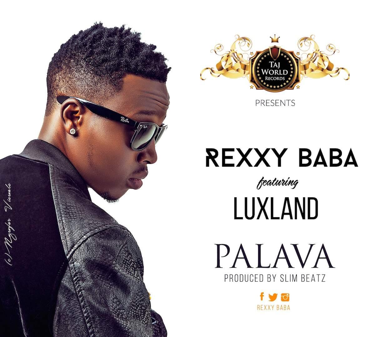 Rexxy Baba ft Luxland - Palava -  Taj World Records