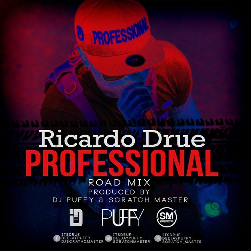 Ricardo Drue - Professional - Road Mix - Dj Puffy x Scratch Master