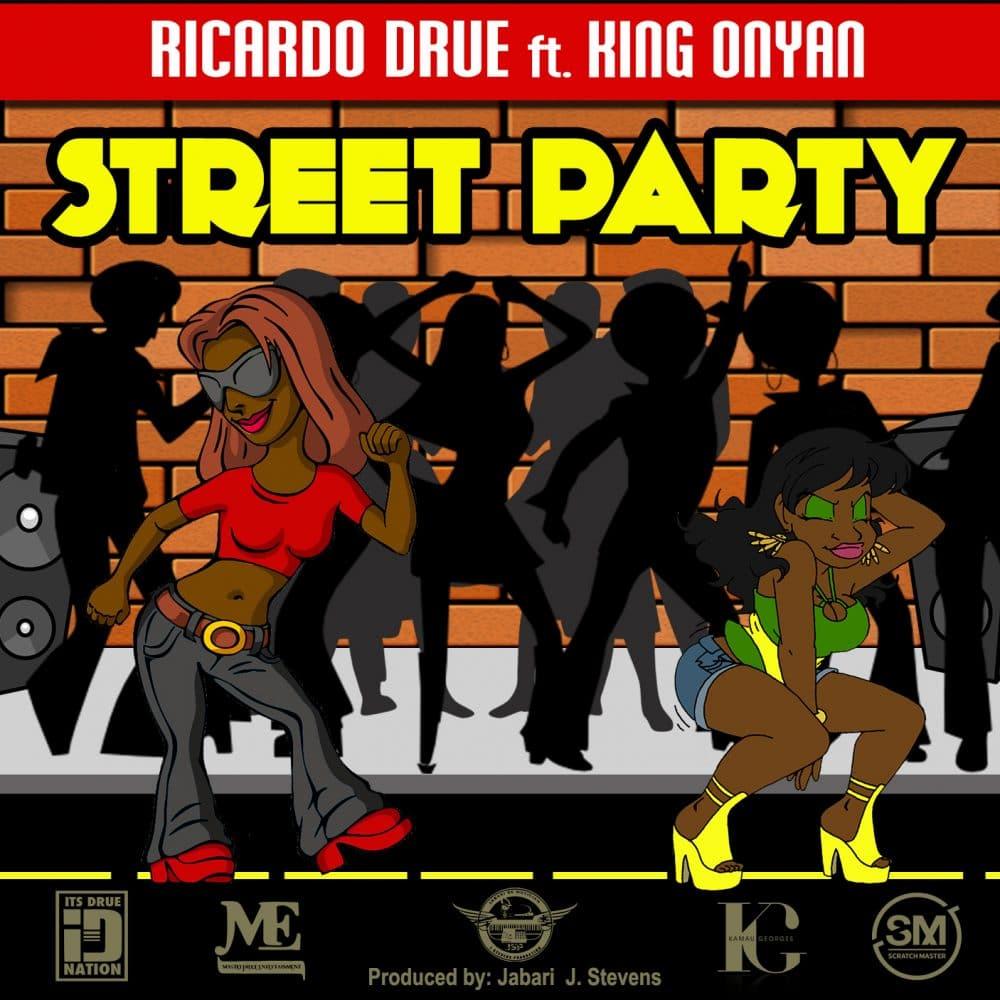Ricardo Drue ft King Onyan - Street Party