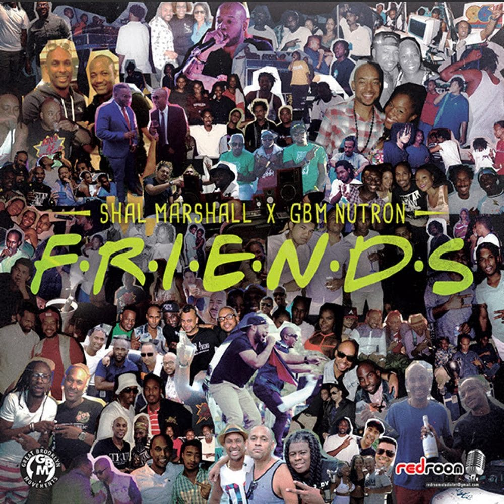 Shal Marshall x GBM Nutron - Friends - 2016 Soca