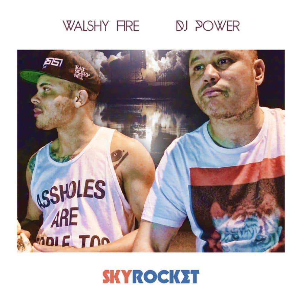 Walsh Fire & Dj Power - Skyrocket