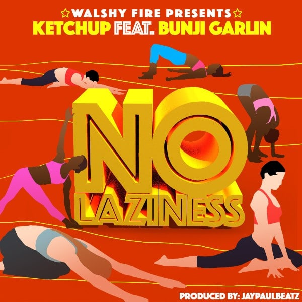 Walshy Fire Presents - Ketchup feat. Bunji Garlin - No Laziness