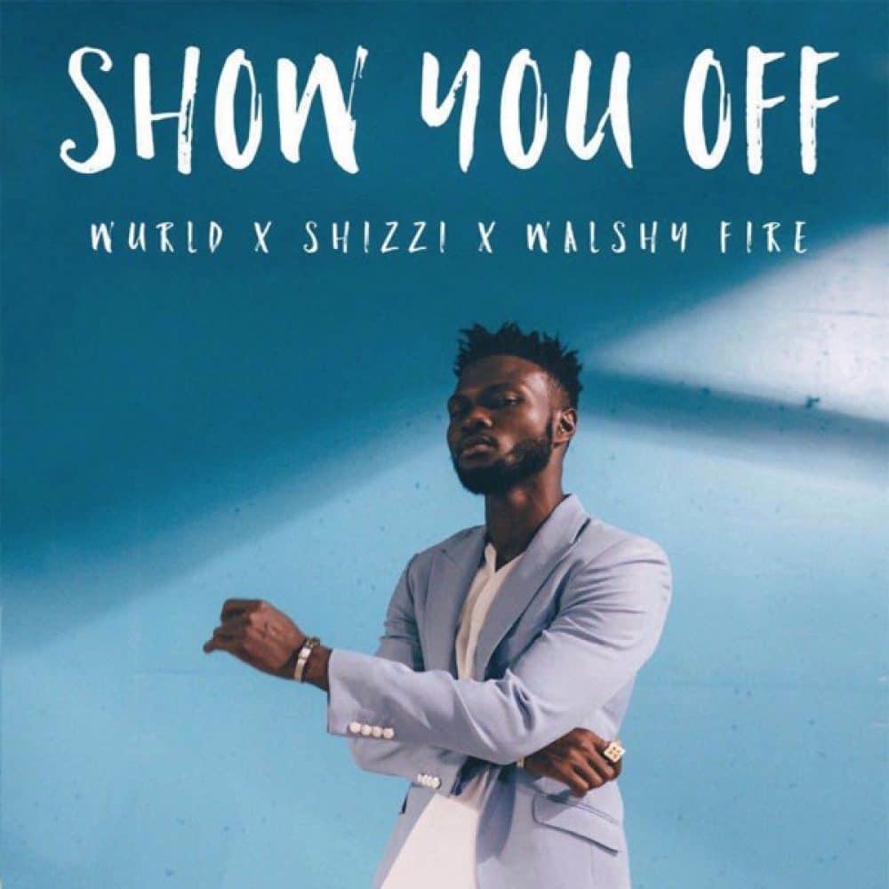 Wurld ft Shizzi x Walshy Fire - Show You Off
