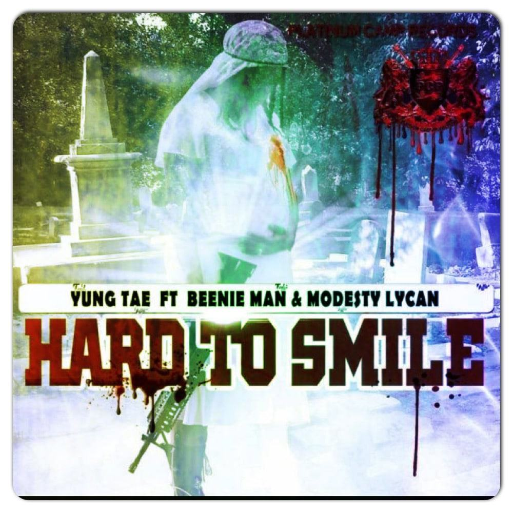 Yung Tae FT Beenie Man & Modesty Lycan - Hard To Smile - Platinum Camp Records