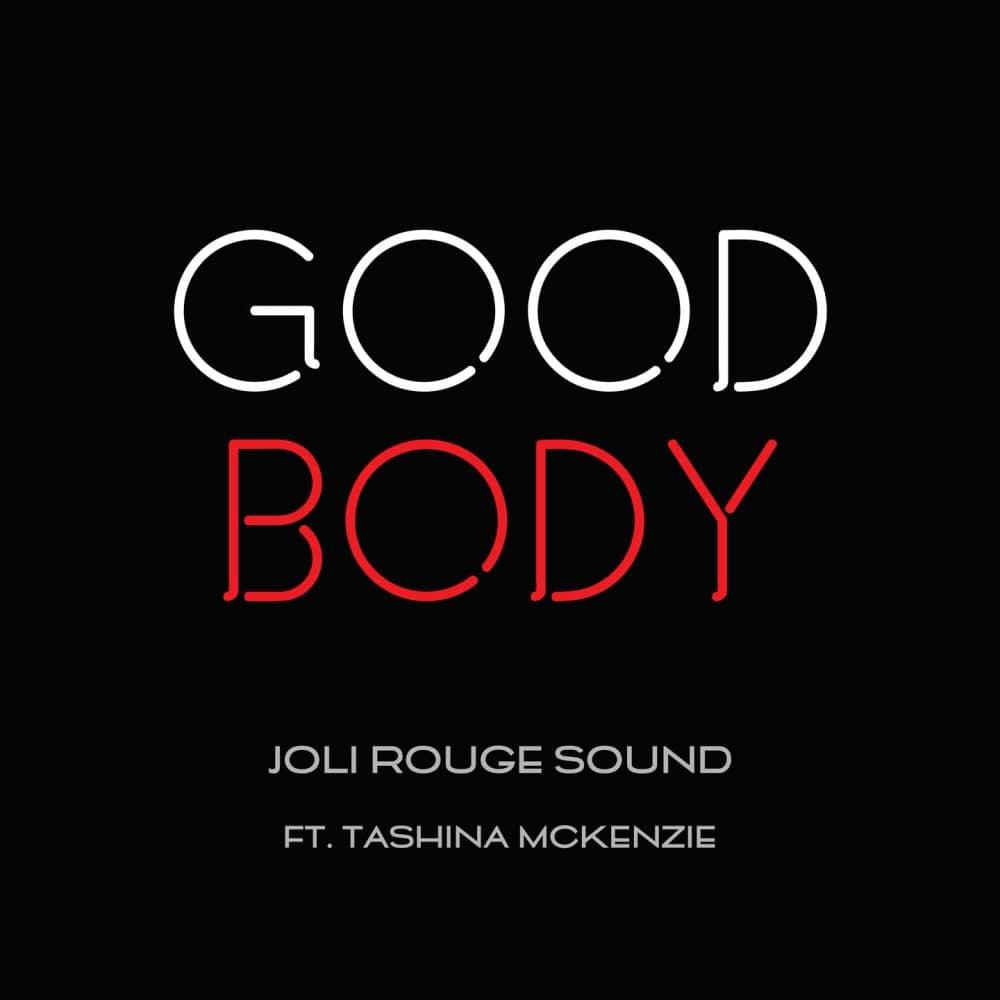 Joli Rouge Sound Ft. Tashina Mckenzie - Good Body + Instrumental