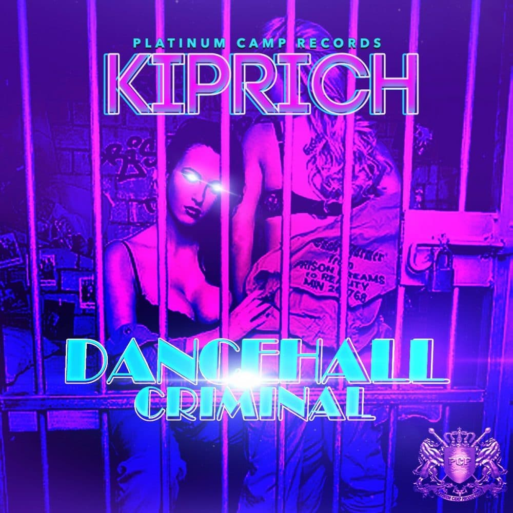 Kiprich - Dancehall Criminal - Platinum Camp Records