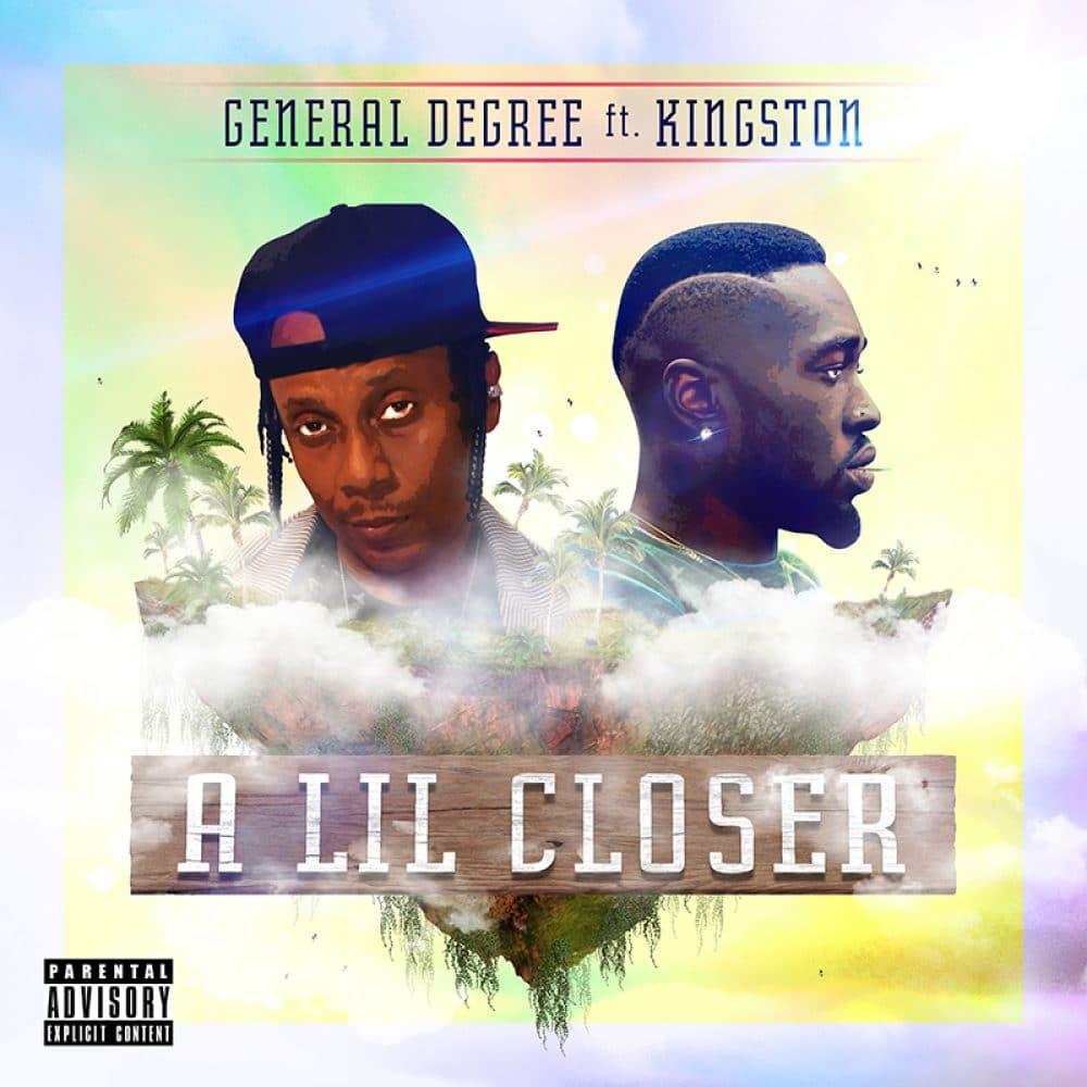 "General Degree & Kingston ""A LIL CLOSER"" -  Huubanga Production"