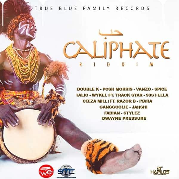 Caliphate Riddim - True Blue Family Records - 21st Hapilos