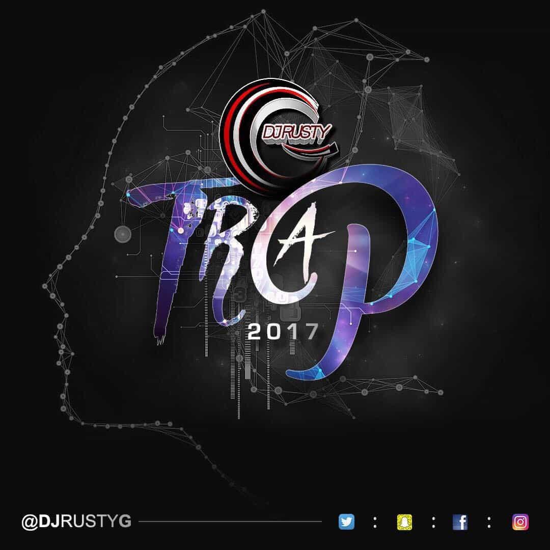 DJ Rusty G - Trap - 2017 Hip Hop Mix - Explicit Lyrics