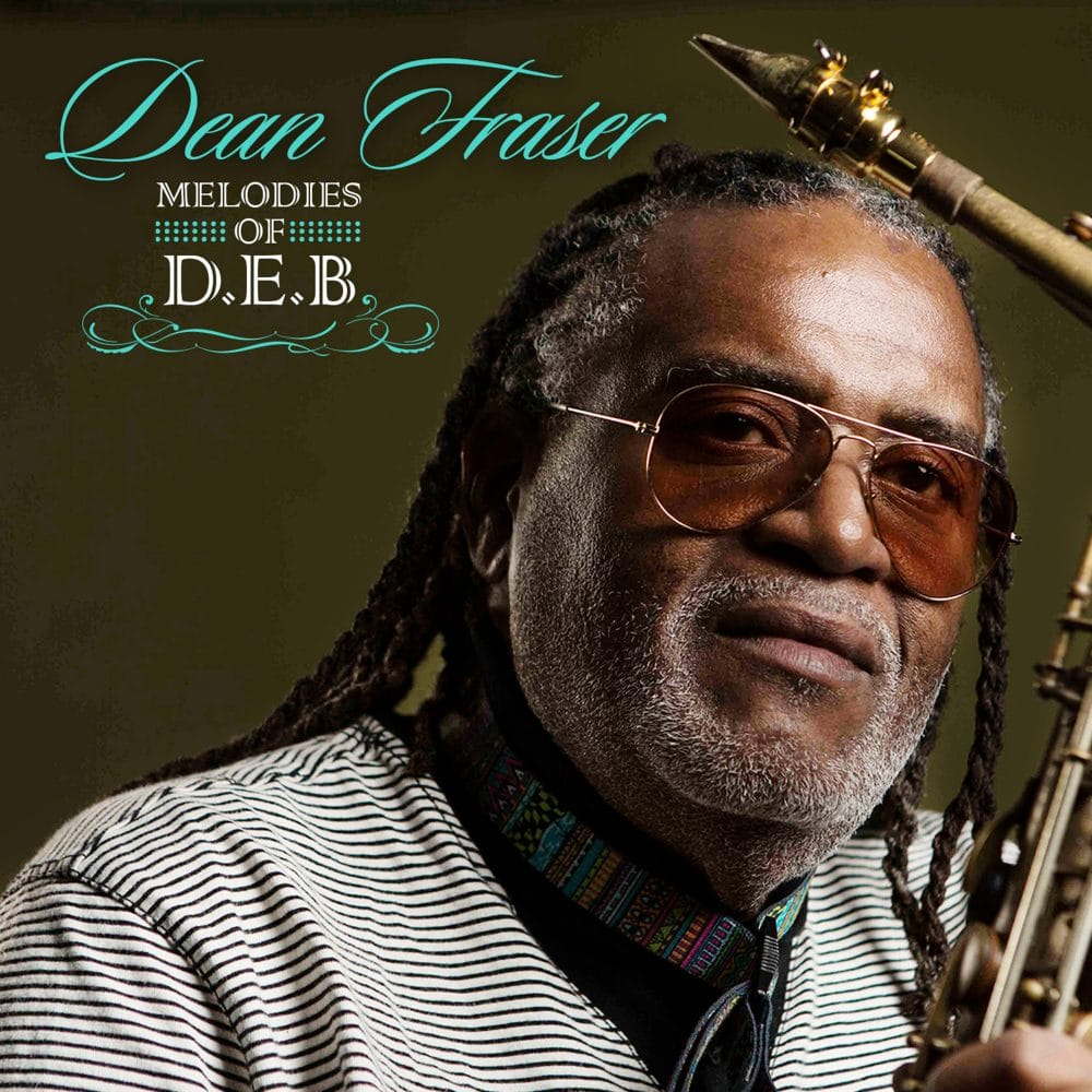 Dean Fraser - Your Love Got a Hold Of Me - Melodies of D.E.B