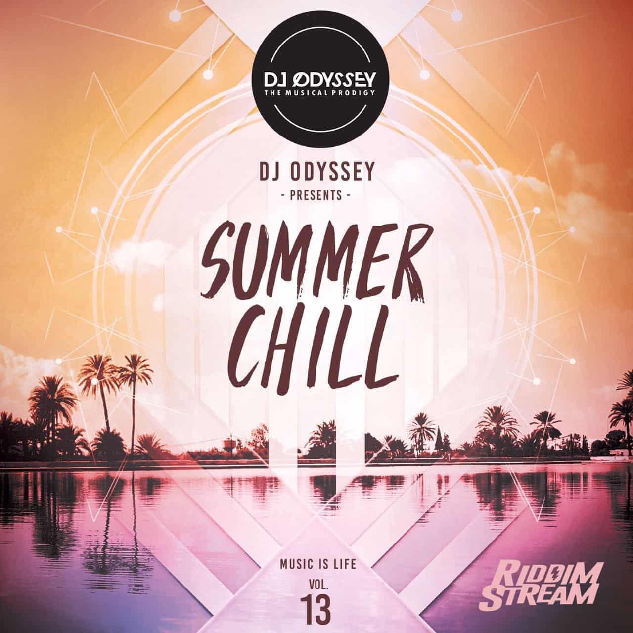 Dj Odyssey - Summer Chill - Music is Life Vol 13