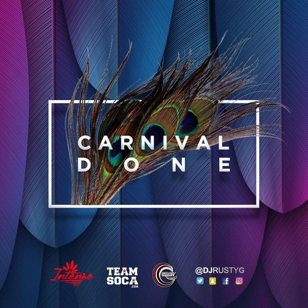 Dj Rusty G - Carnival Done 2017 - Soca Mix