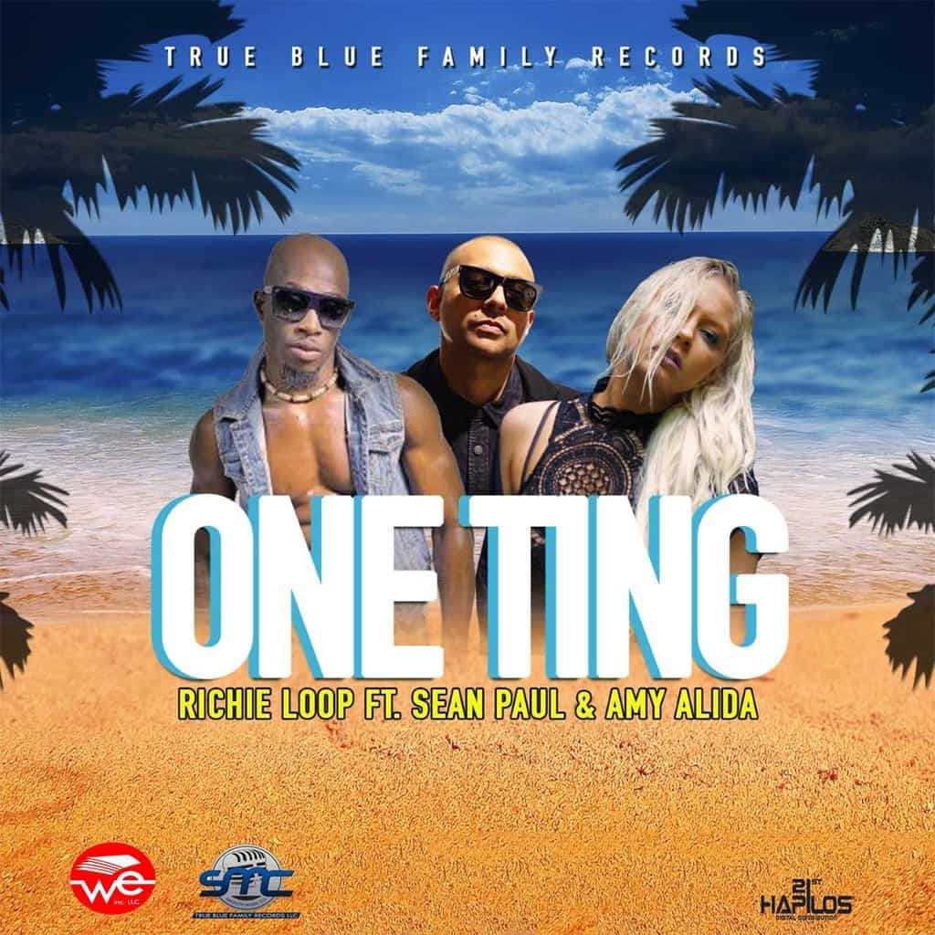 Sean Paul ft. Richie Loop & Amy Alida - One Ting - True Blue Family Records & Small Box Recordz