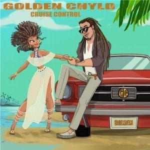 New Single - Golden Chyld - Cruise Control