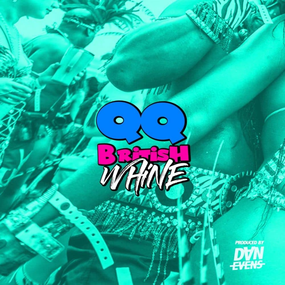 QQ - British Whine - Prod By Dan Evens & QQ