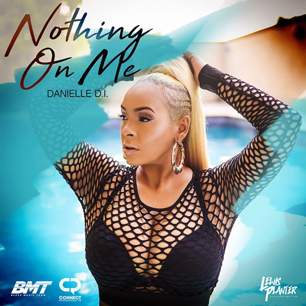 DANIELLE D.I. - NOTHING ON ME