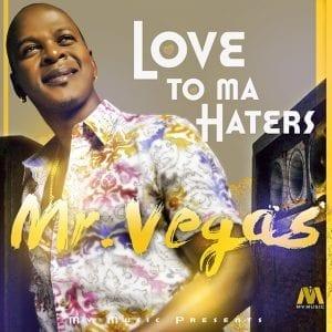 MR VEGAS - LOVE TO MA HATERS - MV MUSIC