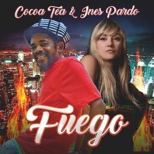 Cocoa Tea - Fuego (Feat. Ines Pardo) - Single