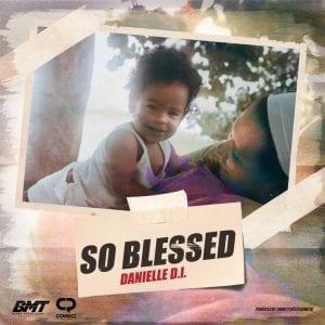 Danielle D.I. - So Blessed