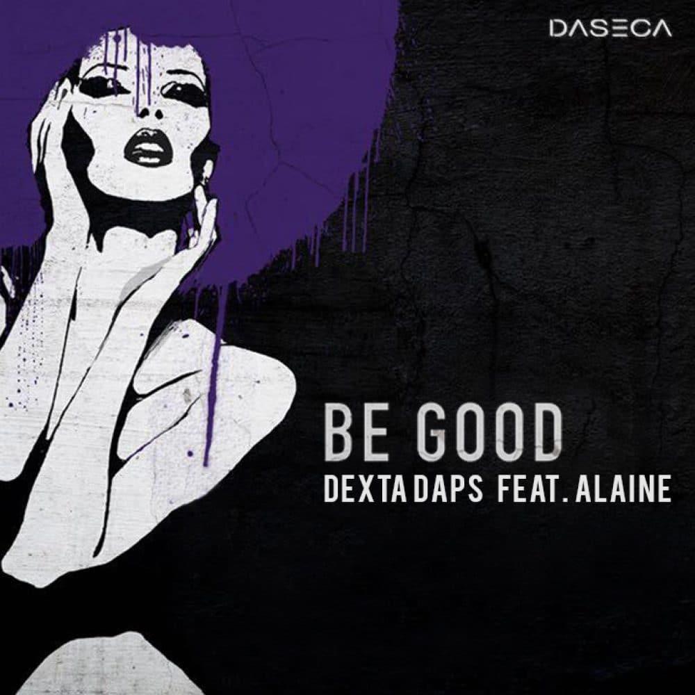 Dexter Daps ft Alaine - Be Good - Daseca Productions