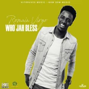Romain Virgo - Who Jah Bless - Hitgruves Music / Bom Dem Records