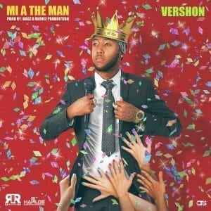 Vershon - Mi A The Man - Ragz to Richez Productions - 21st Hapilos