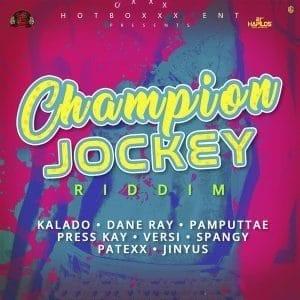 Champion Jockey Riddim - Hotboxx Entertainment - 21st Hapilos