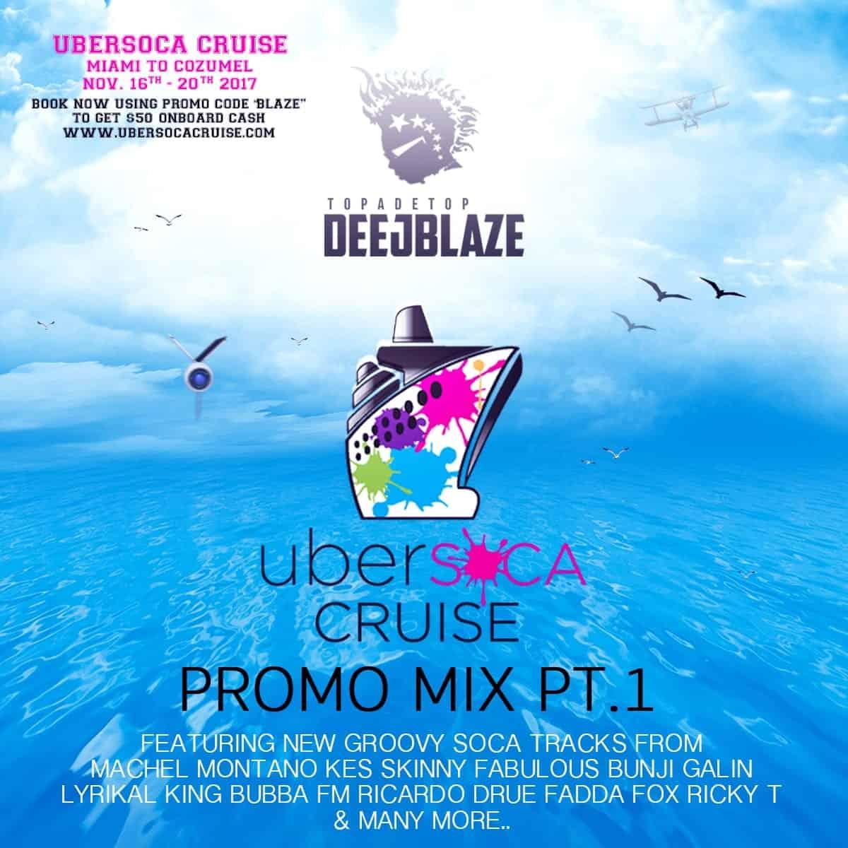 DeejBlaze UberSoca Cruise 2017 Mix - Groovy & Power Mixes