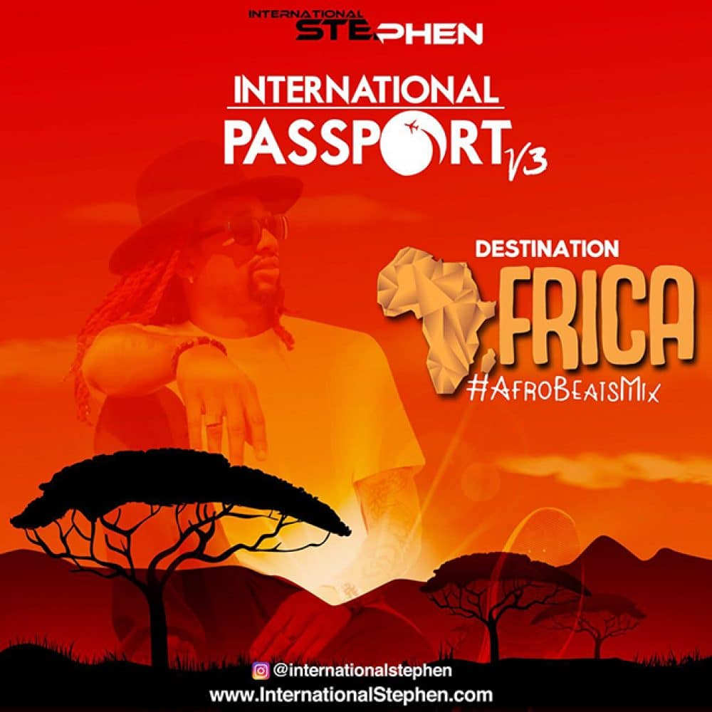 International Stephen - Destination Africa 3 (AfroBeats Mix)