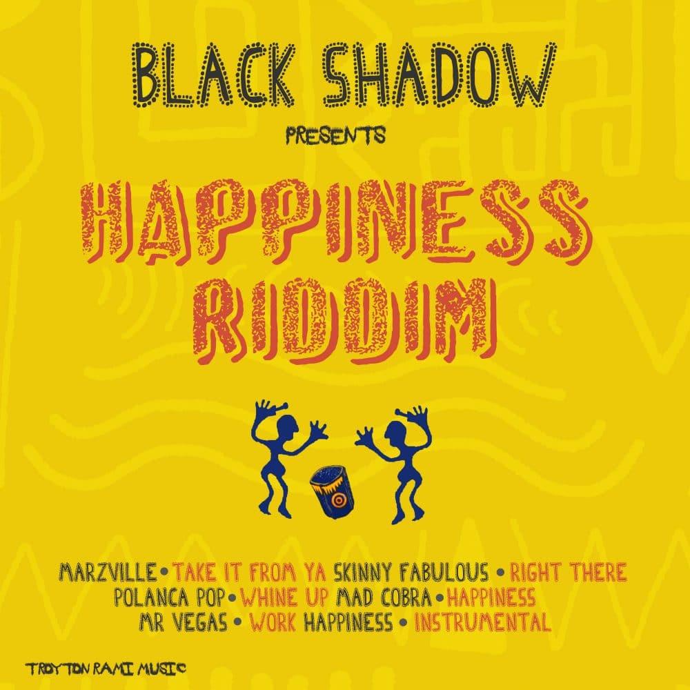 Black Shadow Presents Happiness Riddim