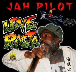 Jah Pilot - Love Rasta