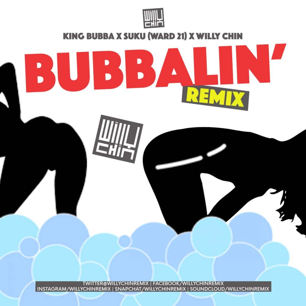 King Bubba - Bubbaling (Willy Chin Remix) ft. Suku (Ward 21)