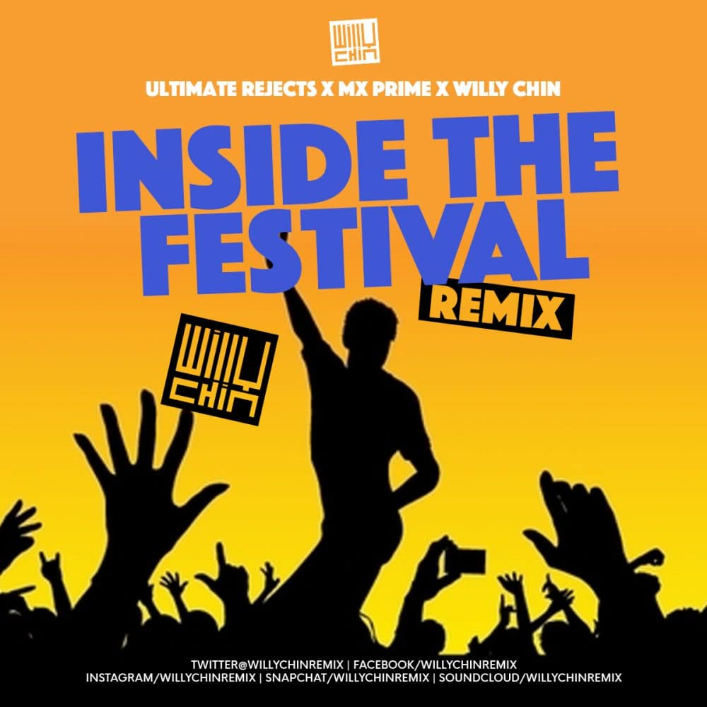 Ultimate Rejects x Willy Chin - Inside the Festival (ITF) Remix