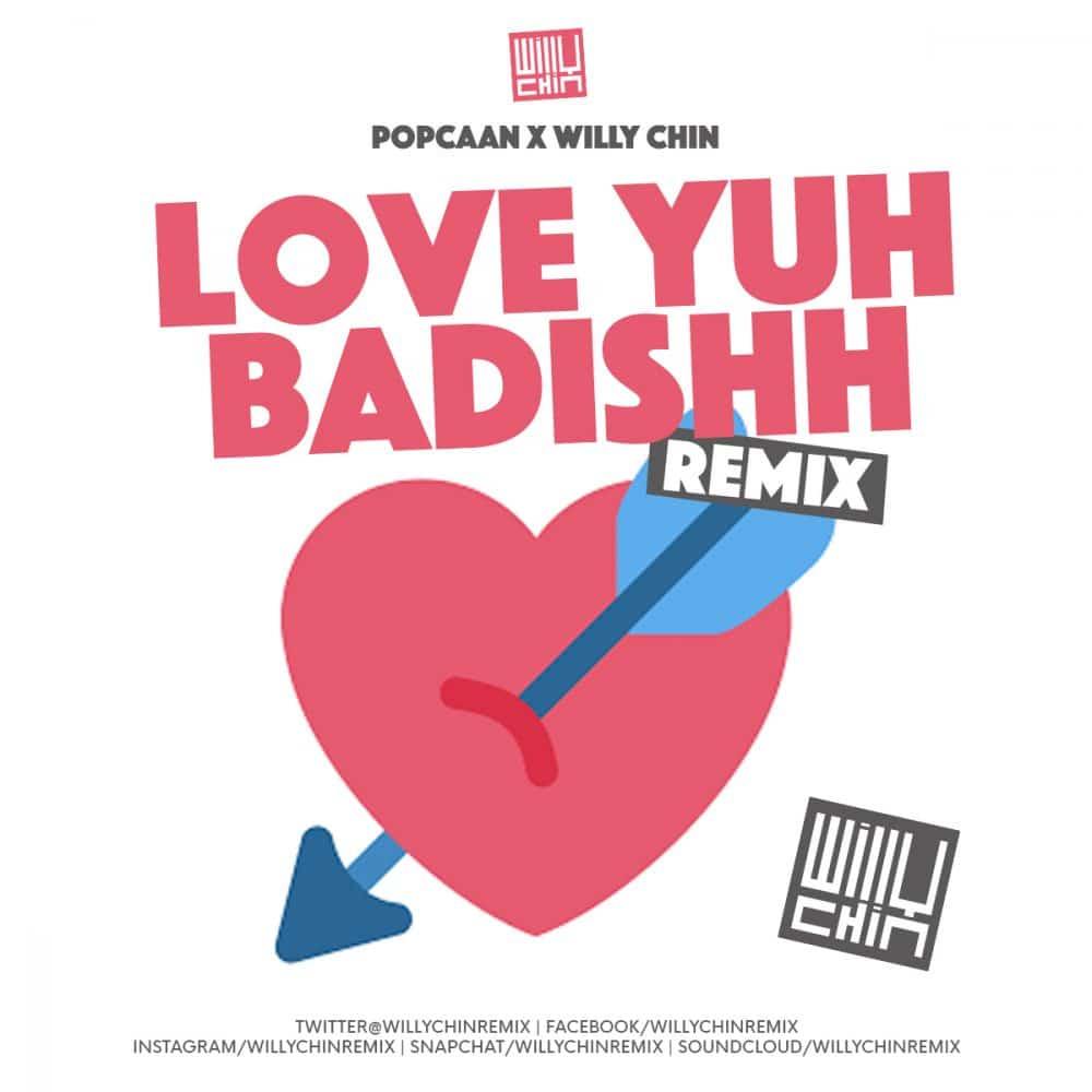 Popcaan x Willy Chin - Bad Yuh Badishh REMIX