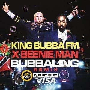 King Bubba FM x Beenie Man - Bubbaling Remix