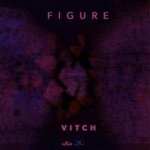 Vitch - Figure - EP - Quantanium Records