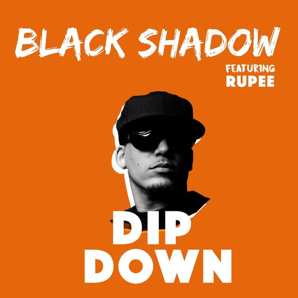 Black Shadow feat. Rupee - Dip Down