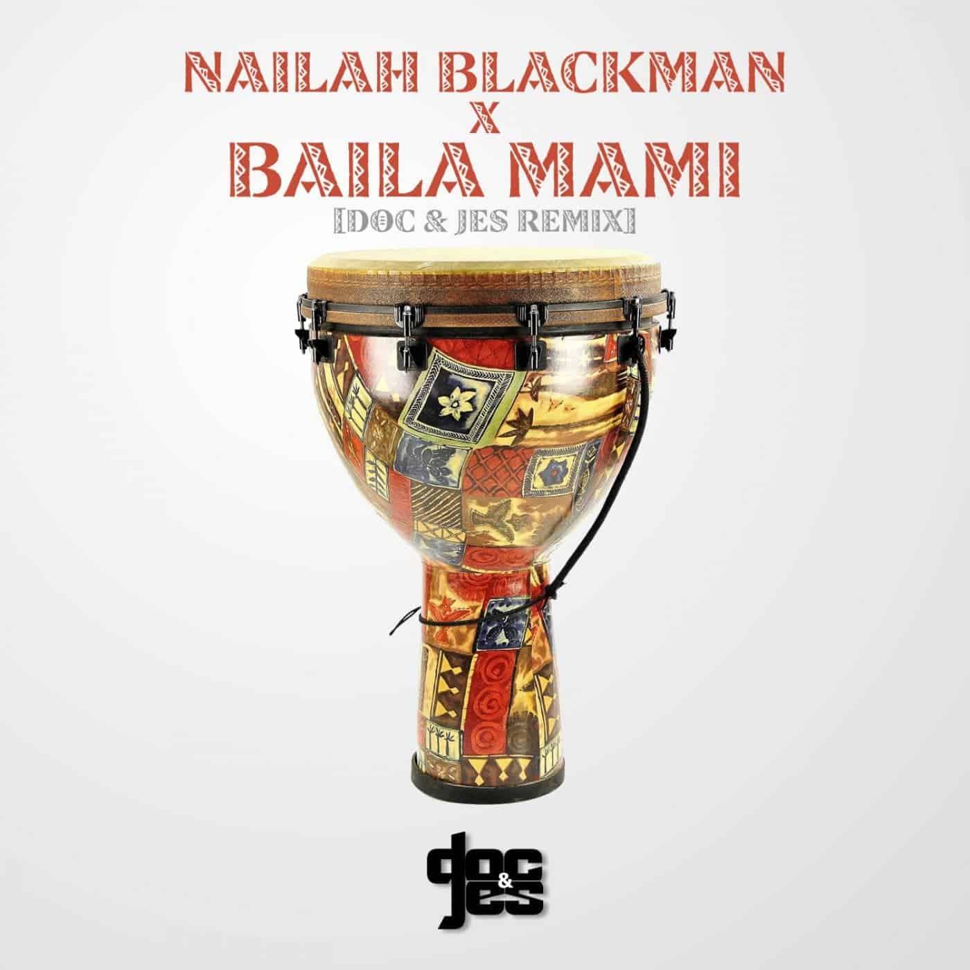 Nailah Blackman x Baila Mami (Doc & Jes Remix)