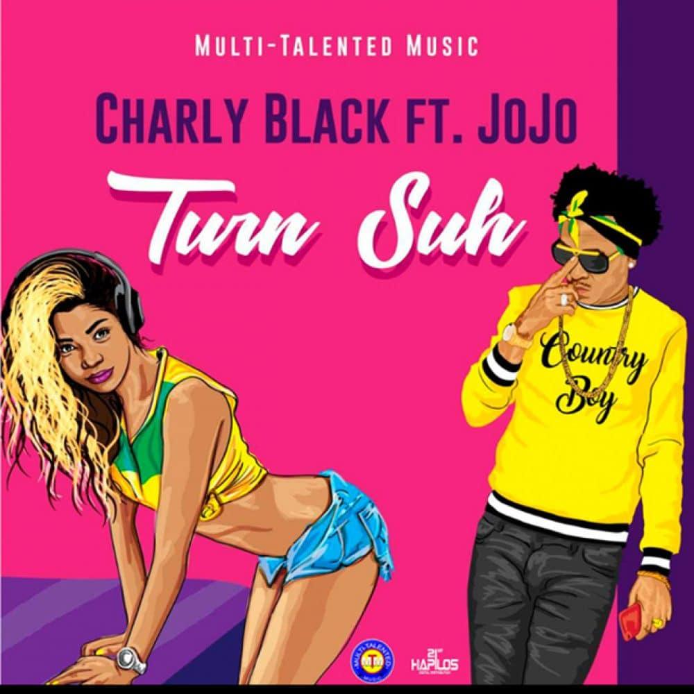 Charly Black ft. JoJo - Turn Suh - 2018 Dancehall