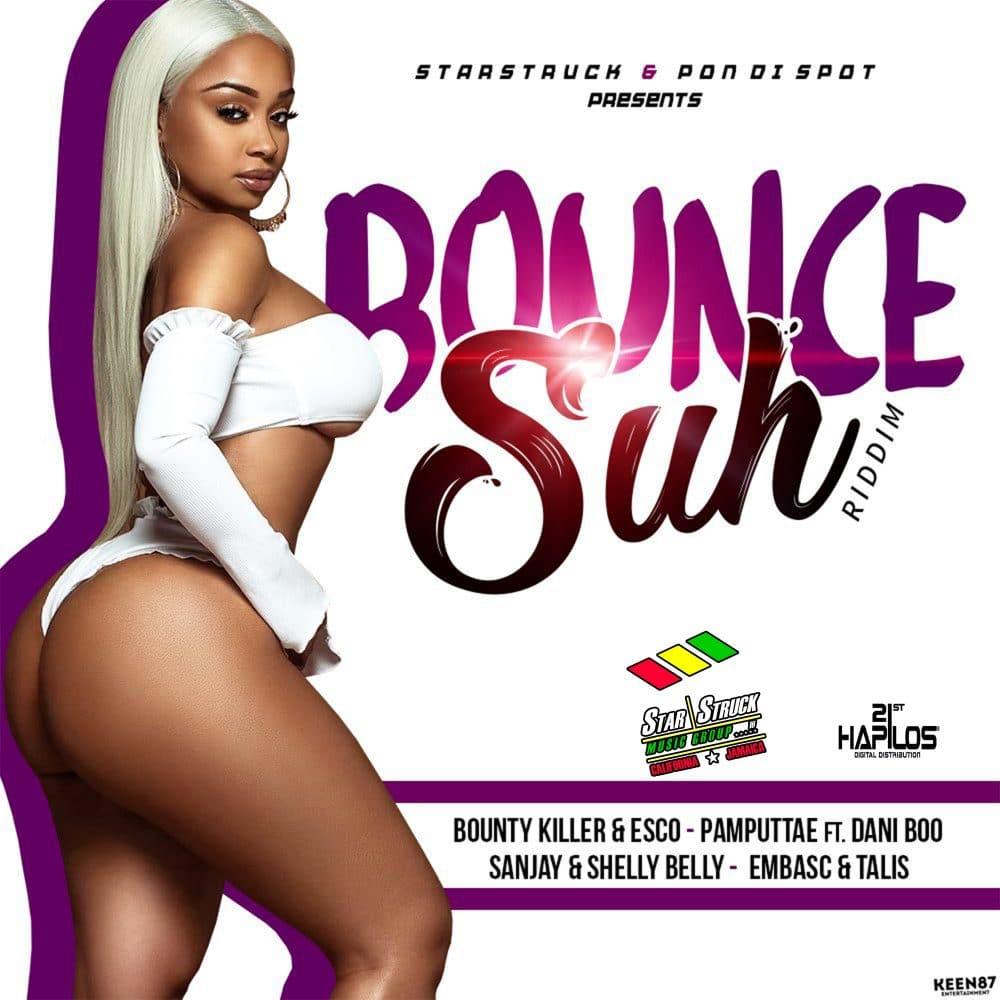 Bounce Suh Riddim - Starstruck Records / Pon Di Spot