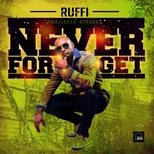 Ruffi - Never Forget - Smallboxx Records