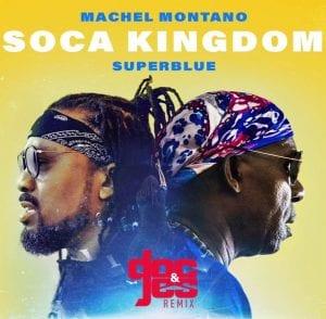 "Machel Montano & Superblue ""Soca Kingdom"" (Doc & Jes Remix)"